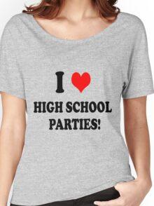 High School Parties Women's Relaxed Fit T-Shirt