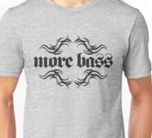 More Bass Unisex T-Shirt