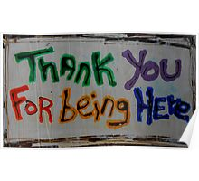 thanks for being here Poster