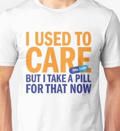 I Used To Care Unisex T-Shirt