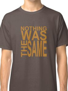 Nothing Was The Same II Classic T-Shirt