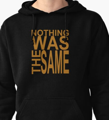 Nothing Was The Same II Pullover Hoodie
