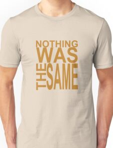 Nothing Was The Same II Unisex T-Shirt
