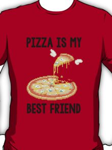 Pizza is my best friend tee T-Shirt