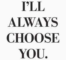 I'll always choose you by Good Sense