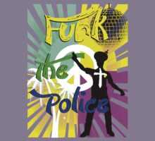 Funk the police by Skylar Stickley
