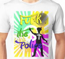 Funk the police Unisex T-Shirt