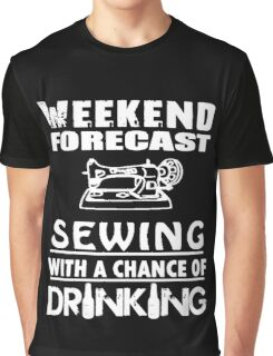 SEWING WITH A CHANCE OF DRINKING Graphic T-Shirt