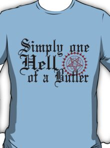"""Simply One Hell Of A Butler"" T-Shirt"