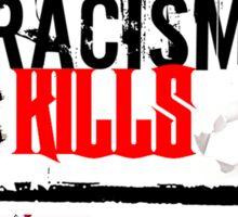 RACISM KILLS Sticker