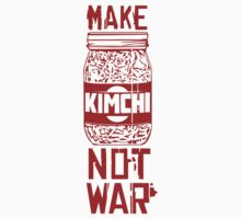 Make Kimchi Not War Funny Cool Nerd Geek T-Shirt by porsandi