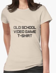 Old School Video Game T-Shirt Womens Fitted T-Shirt
