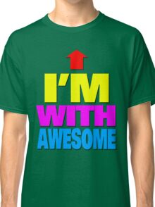I'm with awesome Classic T-Shirt
