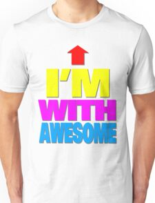 I'm with awesome Unisex T-Shirt