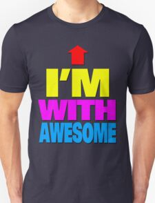 I'm with awesome T-Shirt