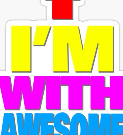 I'm with awesome Sticker