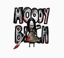 Moody Bitch Unisex T-Shirt
