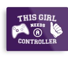This Girl Needs A Controller Metal Print