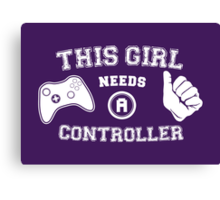 This Girl Needs A Controller Canvas Print