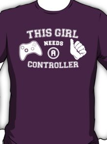 This Girl Needs A Controller T-Shirt