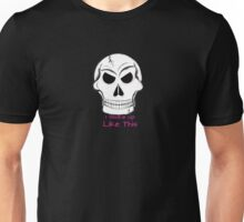 Skull- I Woke Up Like This Unisex T-Shirt