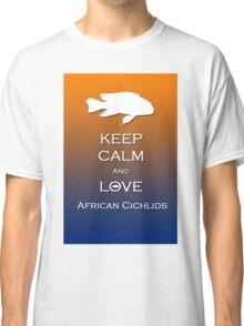 Keep calm Cichlid  Classic T-Shirt