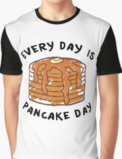 Every Day Is Pancake Day Graphic T-Shirt