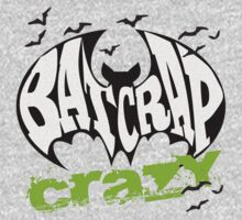 Bat Crap Crazy - Crazy People - People are Bat Crap Crazy by traciv