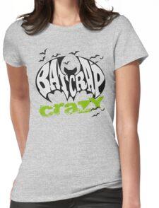 Bat Crap Crazy - Crazy People - People are Bat Crap Crazy Womens Fitted T-Shirt