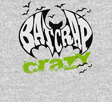 Bat Crap Crazy - Crazy People - People are Bat Crap Crazy Unisex T-Shirt