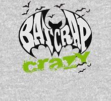 Bat Crap Crazy - Crazy People - People are Bat Crap Crazy Unisex T-Shirt