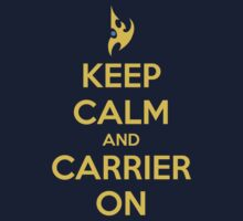 Keep Calm and Carrier on by PlatinumBastard