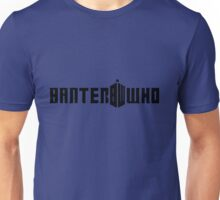 Banter Who Unisex T-Shirt