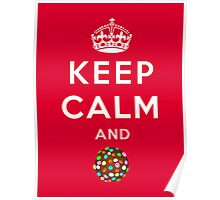 Keep Calm and Crush - Candy Crush Shirt Poster