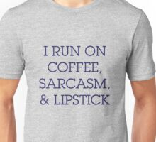 coffee,sarcasm,lipstick Unisex T-Shirt