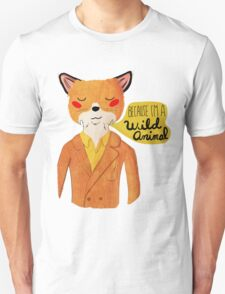 Because I'm A Wild Animal T-Shirt