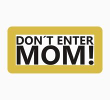 Don´t Enter Mom! Yellow by JuanEstebanV