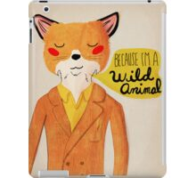 Because I'm A Wild Animal iPad Case/Skin