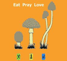 Eat Pray Love Unisex T-Shirt