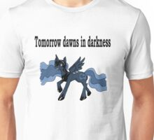 Tomorrow Dawns in Darkness Unisex T-Shirt