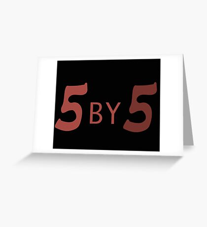 5 by 5 Greeting Card