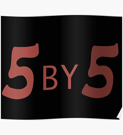 5 by 5 Poster