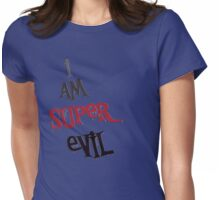i am super evil Womens Fitted T-Shirt