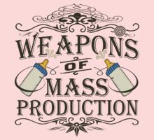 Weapons of Mass Production by bunnyboiler