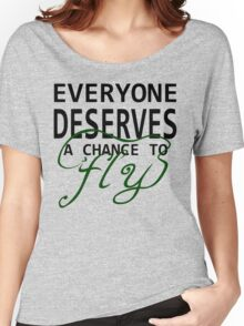 Everyone Deserves a Chance to Fly Women's Relaxed Fit T-Shirt