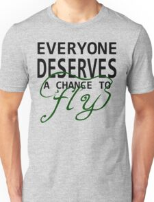 Everyone Deserves a Chance to Fly Unisex T-Shirt