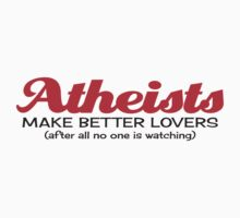 Atheists Make Better Lovers by e2productions