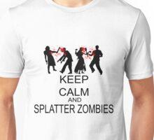 Keep Calm And Splatter Zombies Unisex T-Shirt
