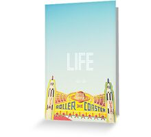 Life is a Roller Coaster Greeting Card