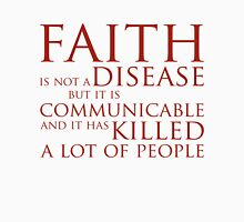 Faith Is Not A Disease Unisex T-Shirt